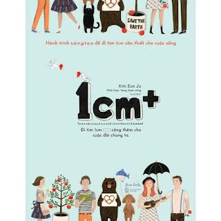 """""""1cm+"""" - Đi Tìm 1 cm Cộng Thêm Cho Cuộc Đời Của Chúng Ta ebook PDF-EPUB-AWZ3-PRC-MOBI"""