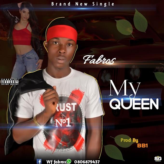 Fabros_-_ My Queen Mp3||O3media.com.ng||