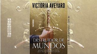 Capa divulgação do livro Destruidor dos mundos – Victoria Aveyard