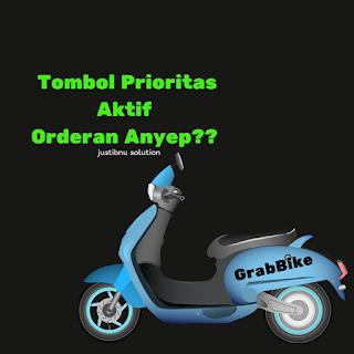 ORDERAN GRABBIKE ANYEP PADAHAL TOMBOL PRIORITAS AKTIF
