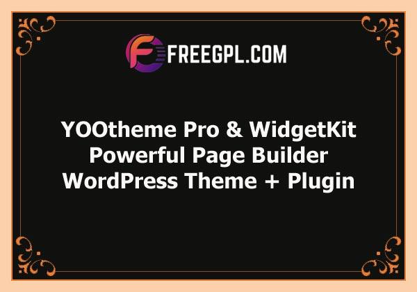 YOOtheme Pro & WidgetKit – Powerful Page Builder for WordPress Free Download