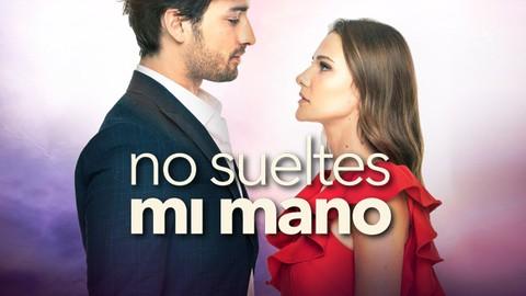 No Sueltes Mi Mano Elimi Bırakma Español España Completa