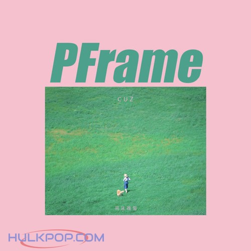 Pframe – Cuz – Single