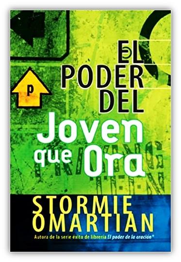 El Poder Del Joven Que Ora - Stormie Omartian - Oraciones.Center