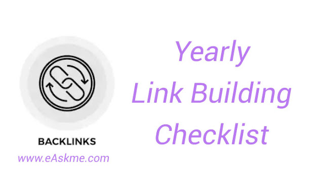 Yearly Link Building Checklist: Link Building Checklist to Earn High Quality Backlinks Naturally: eAskme
