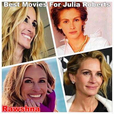 افضل افلام جوليا روبرتس خلال رحلتها الفنية