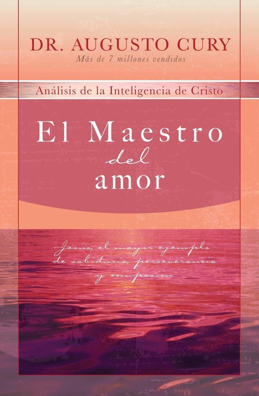 El maestro del amor – Augusto Cury