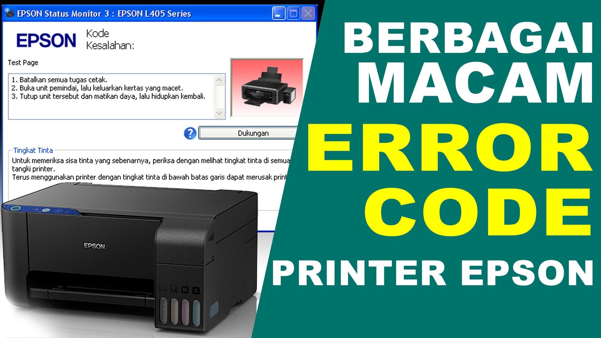 Berbagai Macam Code Error Printer Epson Kode Kesalahan Printer Epson Pakdhe Bengals