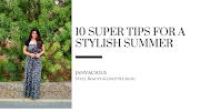 10 Super Tips for a Stylish Summer