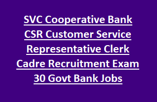 SVC Cooperative Bank CSR Customer Service Representative Clerk Cadre Recruitment Exam 30 Govt Bank Jobs Notification
