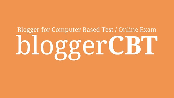 BloggerCBT - Turn Blogger into Online Exam Site / Computer Based Test