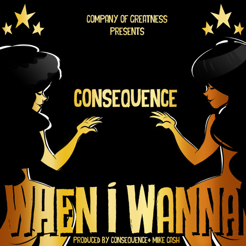 Consequence – When I Wanna