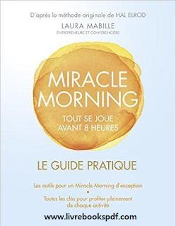 Le guide pratique Miracle Morning  Télécharger PDF