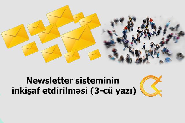 Newsletter sisteminin inkişaf etdirilməsi (3-cü yazı)