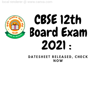 CBSE 12th Board Exam 2021 : Datesheet Released, Check Now