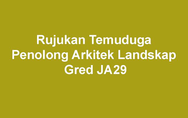 Rujukan Temuduga Penolong Arkitek Landskap Gred JA29