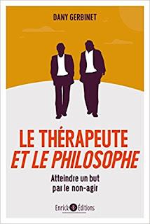 Le Thérapeute Et Le Philosophe - Atteindre Un But Par Le Non-Agir PDF