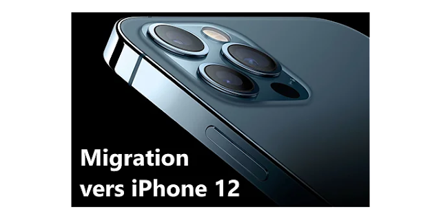 Comment bien faire une migration de votre ancien iPhone à l'iPhone 12