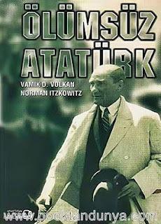 Vamık D. Volkan, Norman Itzkowitz - Ölümsüz Atatürk