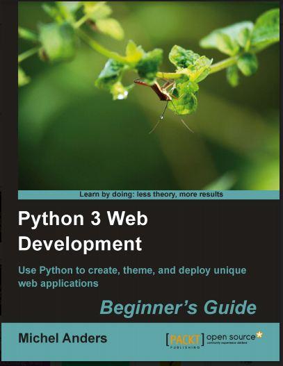 Python 3 Web Development Beginner's Guide