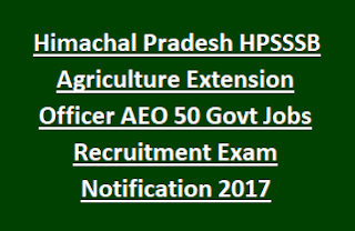 Himachal Pradesh HPSSSB Agriculture Extension Officer AEO 50 Govt Jobs Recruitment Exam Notification 2017