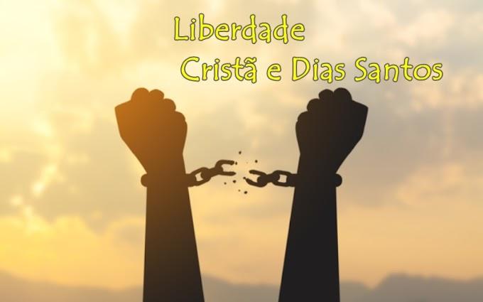 Liberdade Cristã e Dias Santos.