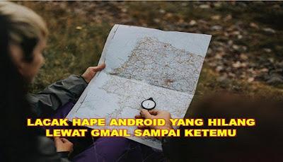 Lacak Hape Android Hilang