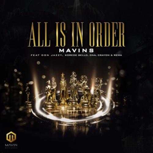 """MUSIC:Mavins – """"All Is In Order"""" ft. Don Jazzy x Rema x Korede Bello x DNA x Crayon"""