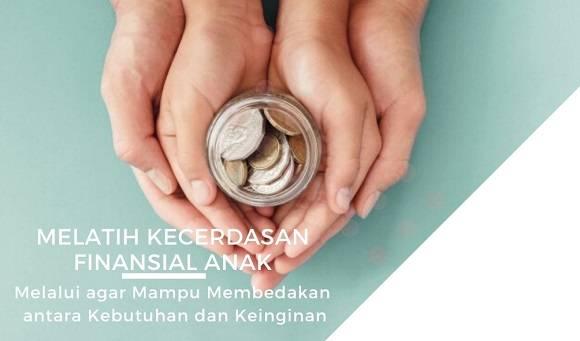 Melatih Kecerdasan Finansial Anak Melalui agar Mampu Membedakan antara Kebutuhan dan Keinginan