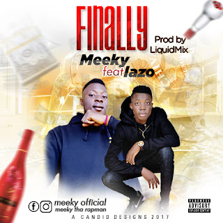 Meeky ft. Lazo – Finally (Prod by. LiQuid Mix) - mp3made.com.ng