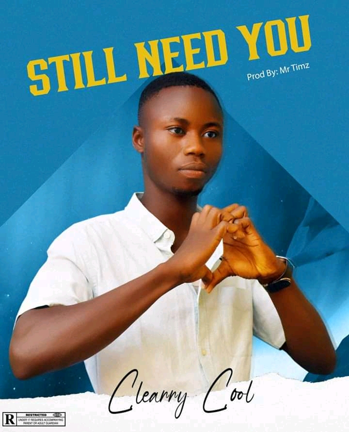 [Music] clearrycool - Still need you (prod. By mr. Timz)
