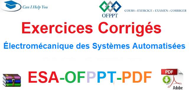 Exercices Corrigés Électromécanique des Systèmes Automatisées-ESA-OFPPT-PDF
