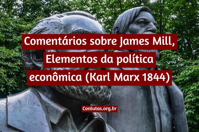 Comentários sobre James Mill, Elementos da política econômica (Karl Marx 1844)