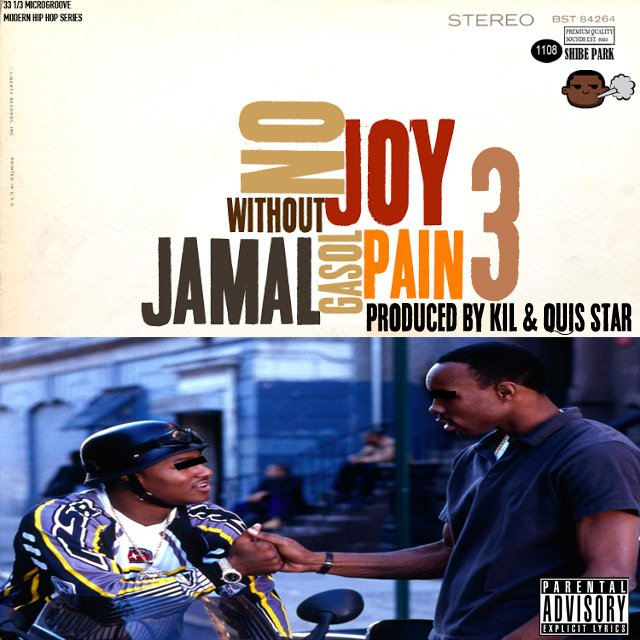 Buy The Album When I Drop It: NoJoy Without Pain 3 - Jamal Gasol (Produced by Kil & Quis Star)