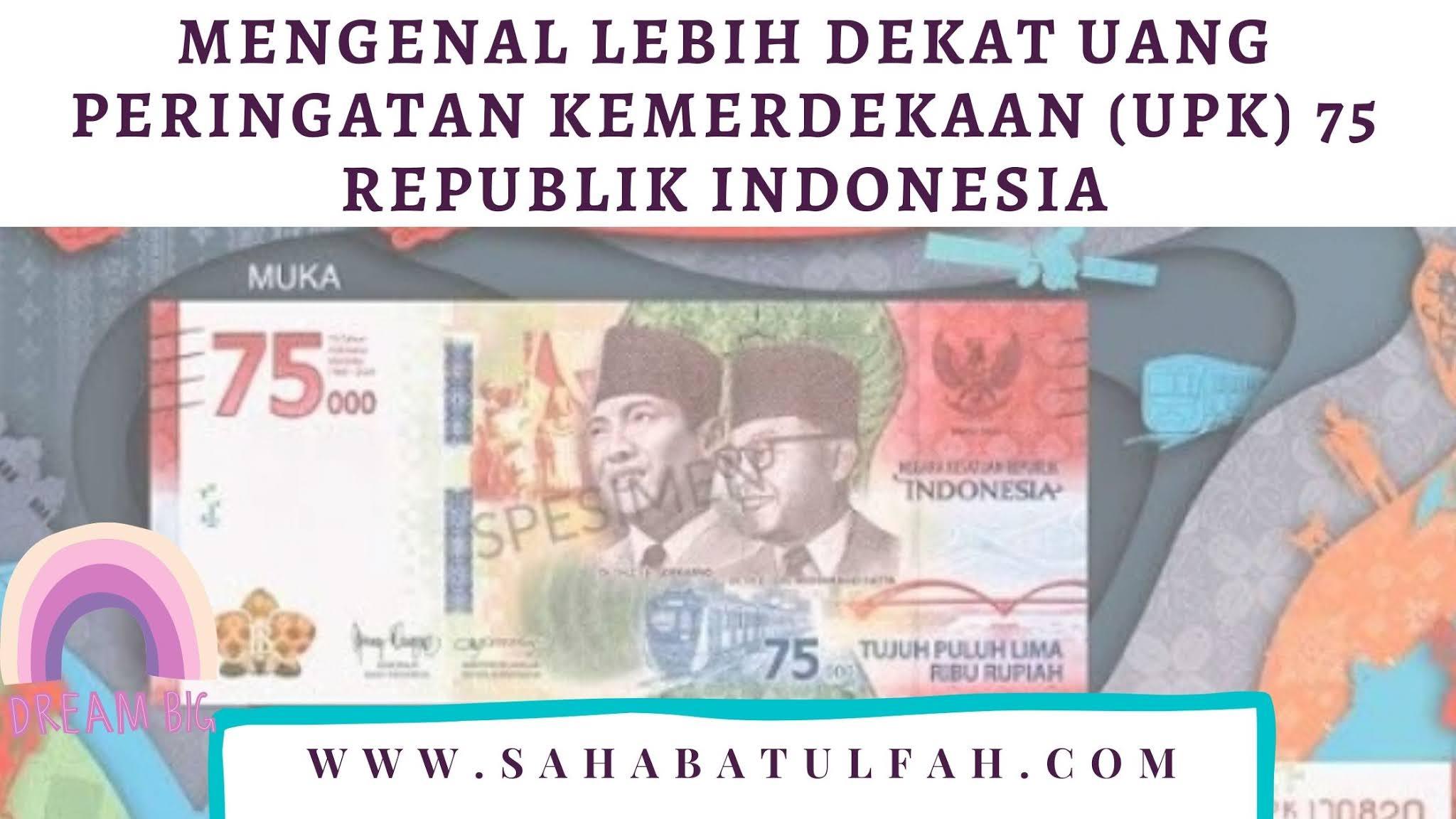 Mengenal-Lebih-Dekat-Uang-Peringatan-Kemerdekaan-(UPK)-75