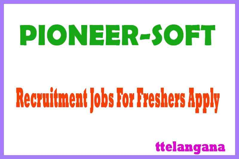 PIONEER-SOFT Recruitment Jobs For Freshers Apply