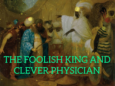THE FOOLISH KING AND CLEVER PHYSICIAN