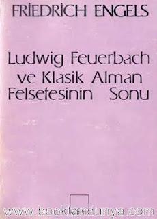 Friedrich Engels - Ludwig Feuerbach ve Klasik Alman Felsefesinin Sonu