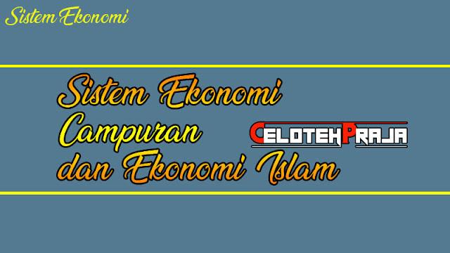 Sistem Ekonomi Campuran dan Ekonomi_Islam, Pengertian, Pengembang, Sejarah, Hubungan dan Modelnya