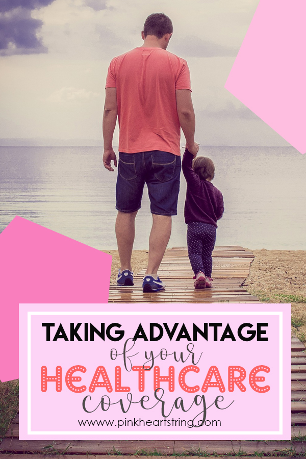 Advantage of Your Healthcare Coverage
