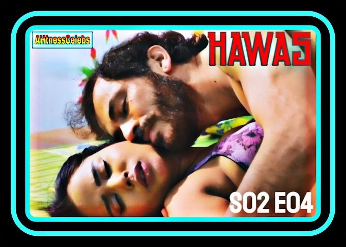 Hawas (2021) - Nuefliks Hindi Hot Web Series (s02ep04)