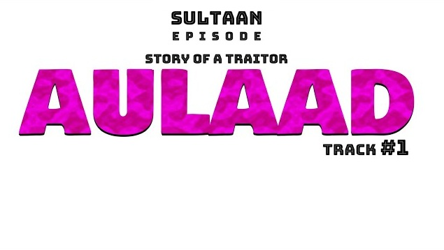 Aulaad Lyrics - Sultaan