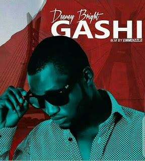 [Music] Deeney Bright - Gashi