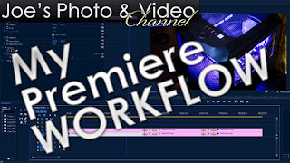My Video Editing Workflow, From Import To Export & System Setup - Weekly Photo Blog With Joe