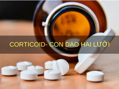 Thuốc Corticoid thực sự là con dao hai lưỡi vì nhiều tác dụng phụ nghiêm trọng