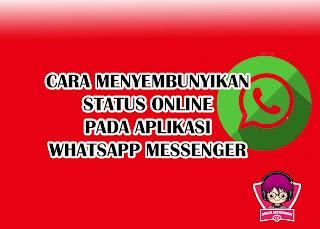 cara whatsapp tidak terlihat online Terbaru