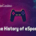 The History of eSports #infographic