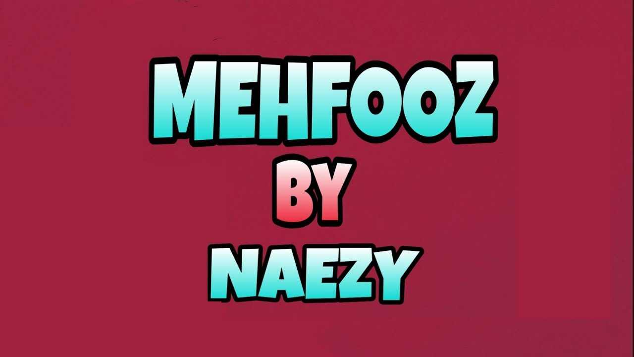 Mehfooz Lyrics - Naezy