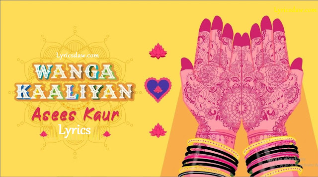 Wanga Kaaliyan Lyrics Asees Kaur