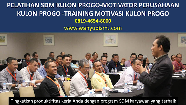 PELATIHAN SDM KULON PROGO-MOTIVATOR PERUSAHAAN KULON PROGO -TRAINING MOTIVASI KULON PROGO, TRAINING MOTIVASI KULON PROGO,  MOTIVATOR KULON PROGO, PELATIHAN SDM KULON PROGO,  TRAINING KERJA KULON PROGO,  TRAINING MOTIVASI KARYAWAN KULON PROGO,  TRAINING LEADERSHIP KULON PROGO,  PEMBICARA SEMINAR KULON PROGO, TRAINING PUBLIC SPEAKING KULON PROGO,  TRAINING SALES KULON PROGO,   TRAINING FOR TRAINER KULON PROGO,  SEMINAR MOTIVASI KULON PROGO, MOTIVATOR UNTUK KARYAWAN KULON PROGO,     INHOUSE TRAINING KULON PROGO, MOTIVATOR PERUSAHAAN KULON PROGO,  TRAINING SERVICE EXCELLENCE KULON PROGO,  PELATIHAN SERVICE EXCELLECE KULON PROGO,  CAPACITY BUILDING KULON PROGO,  TEAM BUILDING KULON PROGO , PELATIHAN TEAM BUILDING KULON PROGO PELATIHAN CHARACTER BUILDING KULON PROGO TRAINING SDM KULON PROGO,  TRAINING HRD KULON PROGO,     KOMUNIKASI EFEKTIF KULON PROGO,  PELATIHAN KOMUNIKASI EFEKTIF, TRAINING KOMUNIKASI EFEKTIF, PEMBICARA SEMINAR MOTIVASI KULON PROGO,  PELATIHAN NEGOTIATION SKILL KULON PROGO,  PRESENTASI BISNIS KULON PROGO,  TRAINING PRESENTASI KULON PROGO,  TRAINING MOTIVASI GURU KULON PROGO,  TRAINING MOTIVASI MAHASISWA KULON PROGO,  TRAINING MOTIVASI SISWA PELAJAR KULON PROGO,  GATHERING PERUSAHAAN KULON PROGO,  SPIRITUAL MOTIVATION TRAINING  KULON PROGO  , MOTIVATOR PENDIDIKAN KULON PROGO